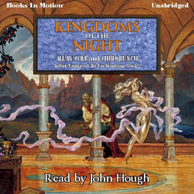 Kingdoms Of The Nignt: The Far Kingdoms, Book 3 (unabridgwe)