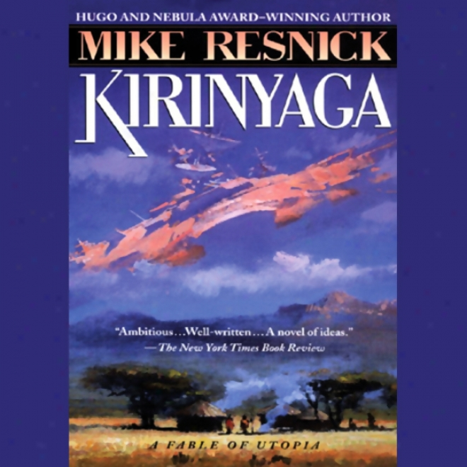 Kirinyaga: A Fable Of Utopia (unabridged)