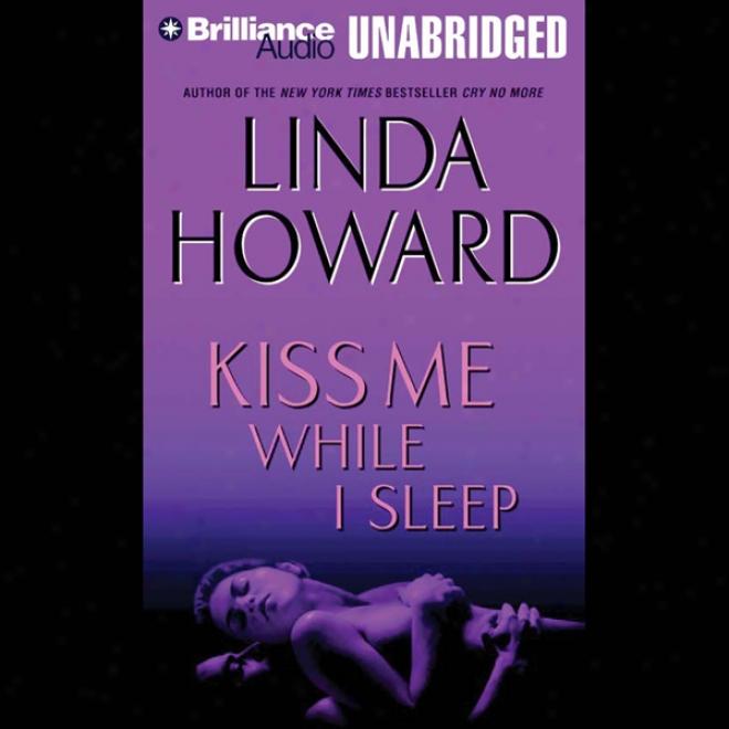 Kiss Me While I Slumber (unabridged)