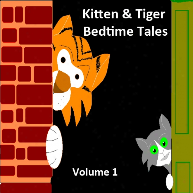 Kitten & Tiger Bedtime Tales, Volume 1 (unabridged)