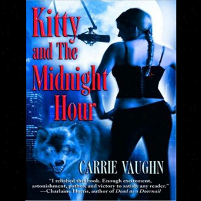 Ktity And The Midnight Hour: Kitty Norville, Book 1 (unabridged)