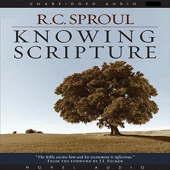 Knowing The Scriptures (unwbridged)