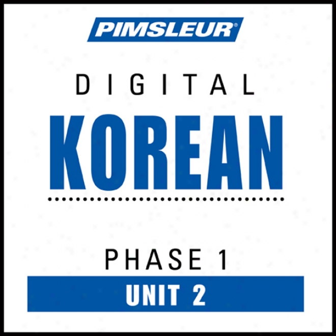 Korean Phase 1, Unit 02: Learn To Speak And Understand Korean With Pimsleur Language Programs