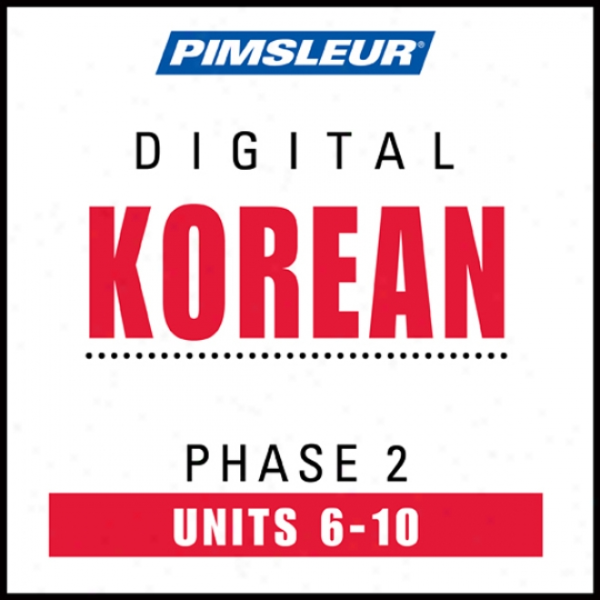 Korean Phase 2, Unit 06-10: Learn To Speak And Understand Korean With Pimsleur Language Programs