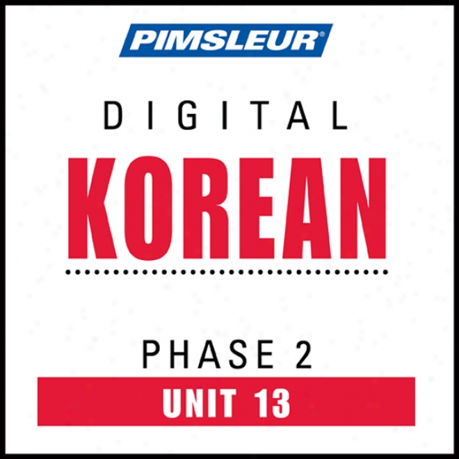 Korean Phase 2, Unit 13: Get ~ing To Speak And Understand Korean With Pimsleur Speech Programs