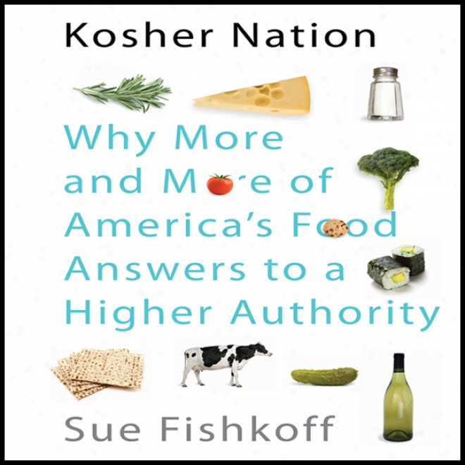 Kosher Nation: Why More And More Of America's Food Answers To A Higher Authority (unabridged)