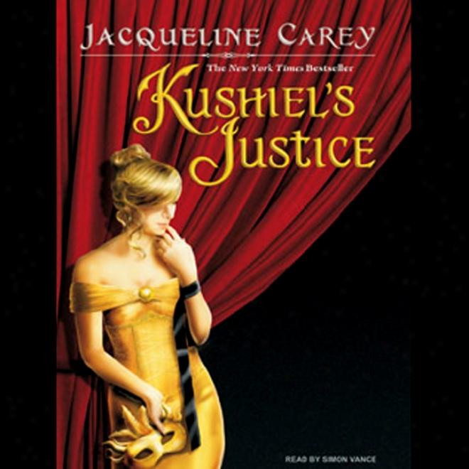 Kushiel's Justice (unabridged)