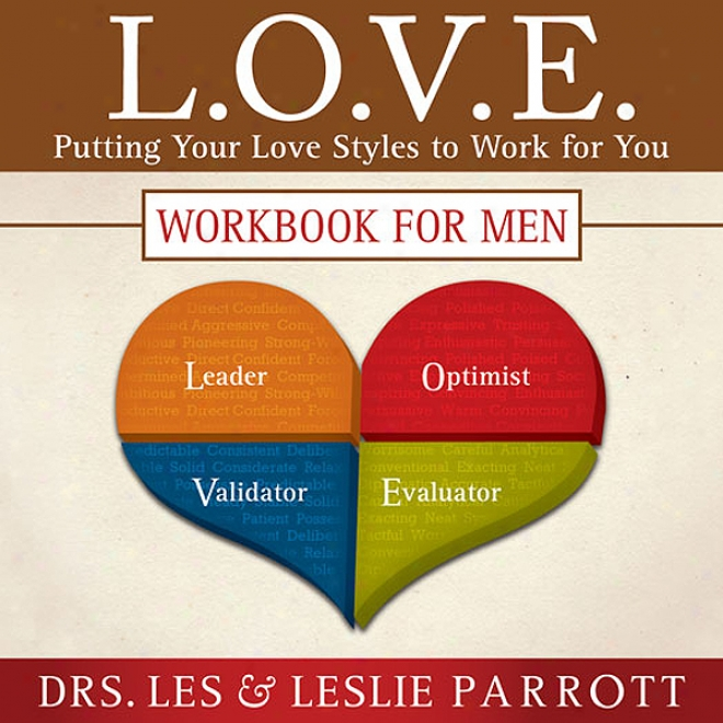 L. O. V. E.: Putting Your Love Styles To Work For You (unabridged)