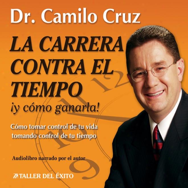 La Carrera Contrw El Tiemp0: Y Como Ganarla! [the Race Against Period And How To Get  It] (unabridged)