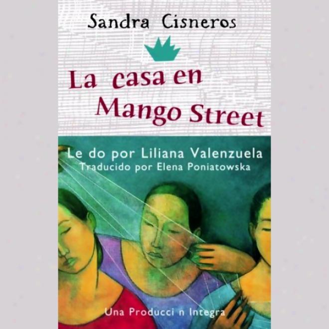 La Casa En Mango Street [the House On Mango Road] (unabridged)