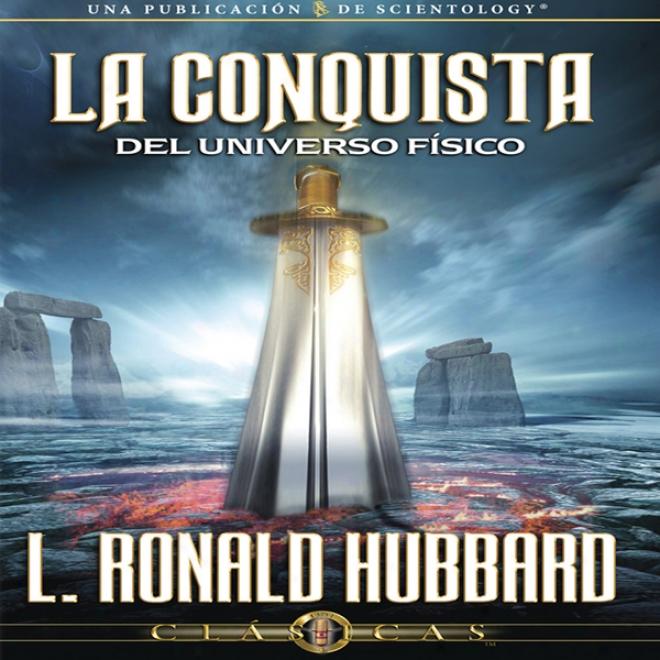 La Conquista Del Universo Fisico [conquest Of The Physical Universe] (unabridged)