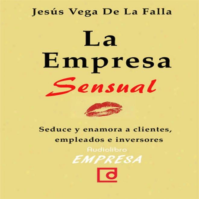 La Empresa Sensual [the Sensual Company] (unabridged)