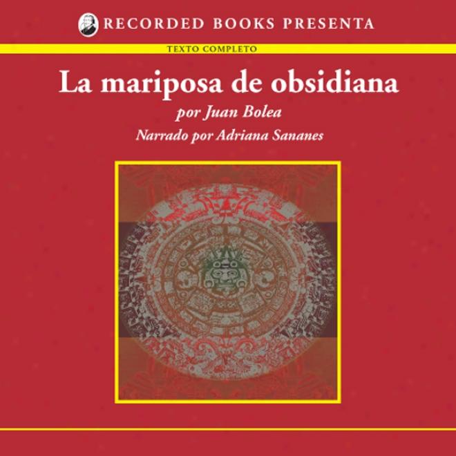 La Mariposa De Obsidiana [the Obsidian Butterfly (texto Completo)] (unabridged)