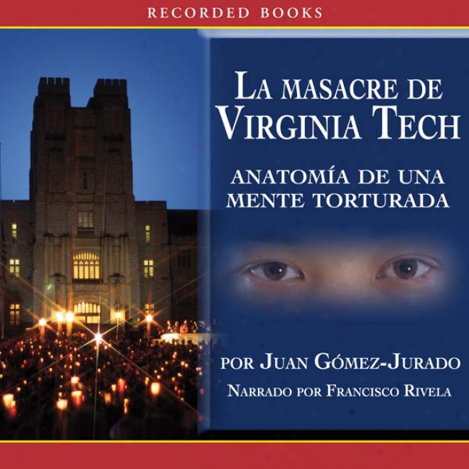 La Masacre De Virginia Tech [the Massacre At Virginia Tech (texto Competo)] (unabridged)