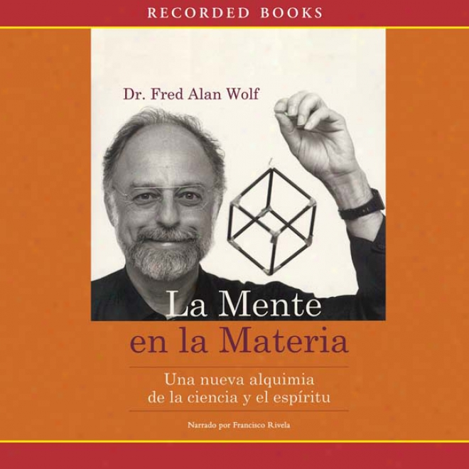 La Mente En La Materia [mind And Material (texto Completo)] (unabridged)