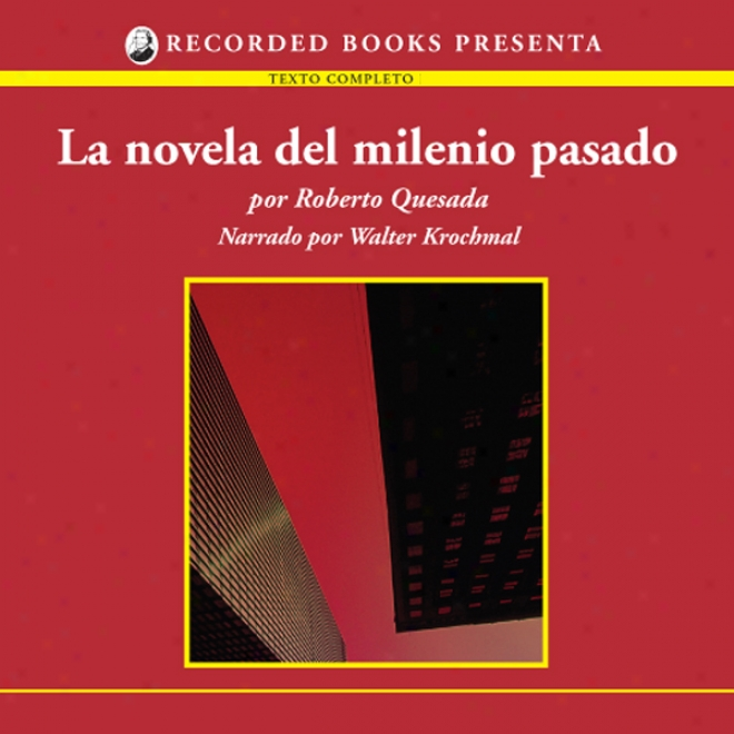 La Novela De Milenio Pasado [the Novel Of The Past Millenium (texto Completo)] (unabridged)