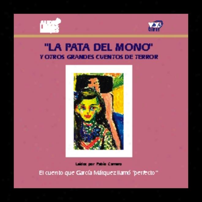 Ls Pata Del Mono Y Otros Grandes Cuentos De Terror [the Monkey's Paw And Other Tales Of Horror]