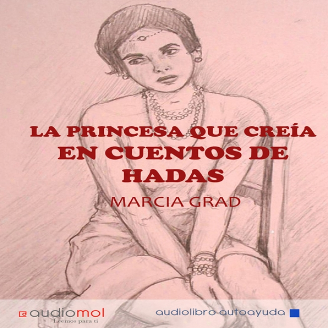 La Princesa Que Creia En Cuentos De Hadas [the Princess Who Believed In Fairy Tales] (unabridged)