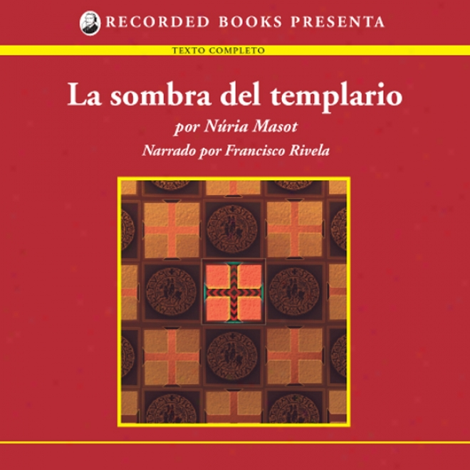 La Sombra Del Templario [the Shadow Of The Templar (texto Completo)] (unabridged)