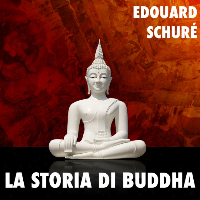 La Storia Di Buddha [he Story Of The Buddha] (unabridged)