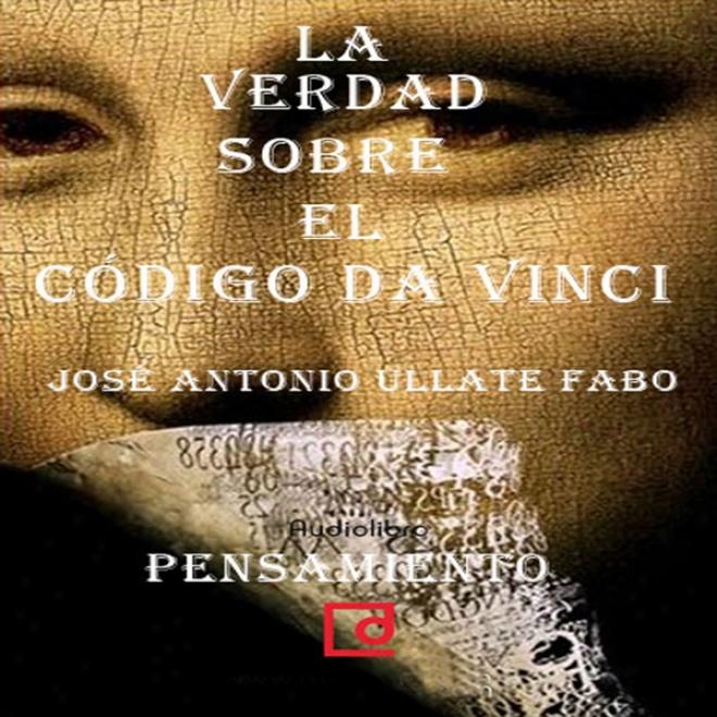 La Verdad Sobre 'el Codigo Da Vinci' [thee Truth About 'the Da Vinci Code'] (unabridged)
