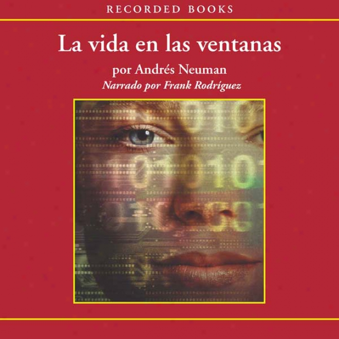 La Vida En Las Ventanas [life In Windows] (unabridged)