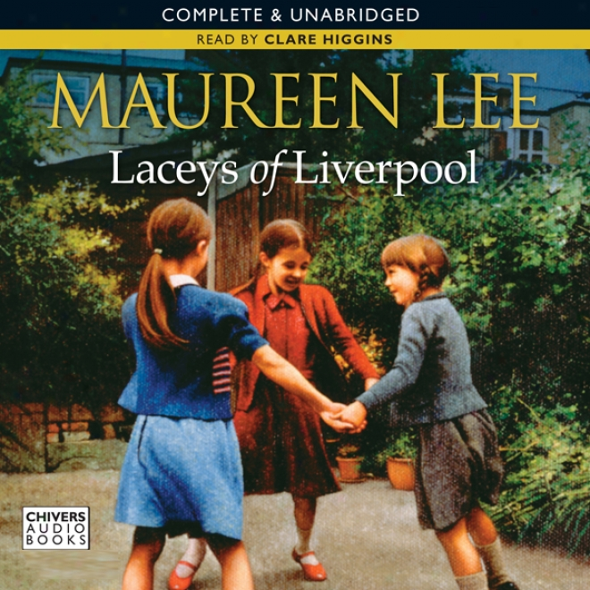 Laceys Of Liverpool (ubabridged)
