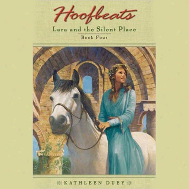 Lara And The Mute Place: Hoofbeats, Book 4 (unabridged)