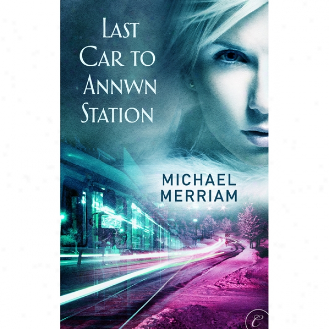 Last Car To Annwn Station (unabridged)