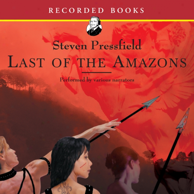 Last Of The Amazons (unabridged)