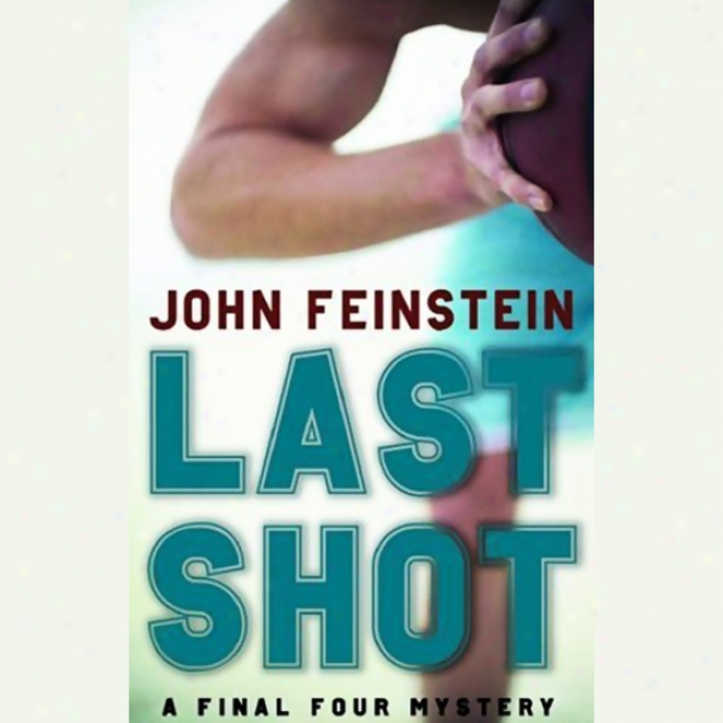 Last Shot: A Final Four Mystery (unabridged)