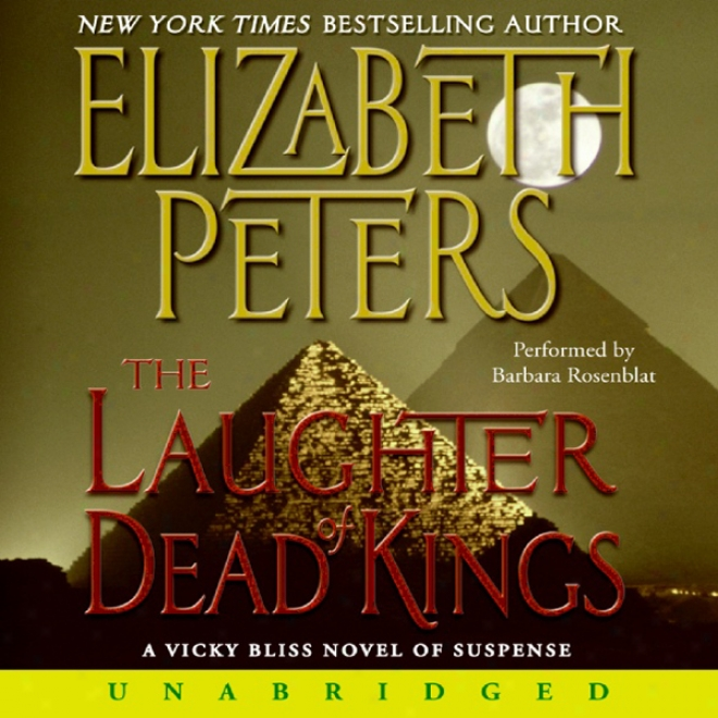 Laughing Of Dead Kings: The Sixth Vicky Bliss Mystery (unabridged)