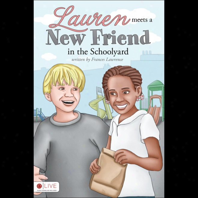 Lauren Meets A New Friend nI The Schoolyard (unabridged)
