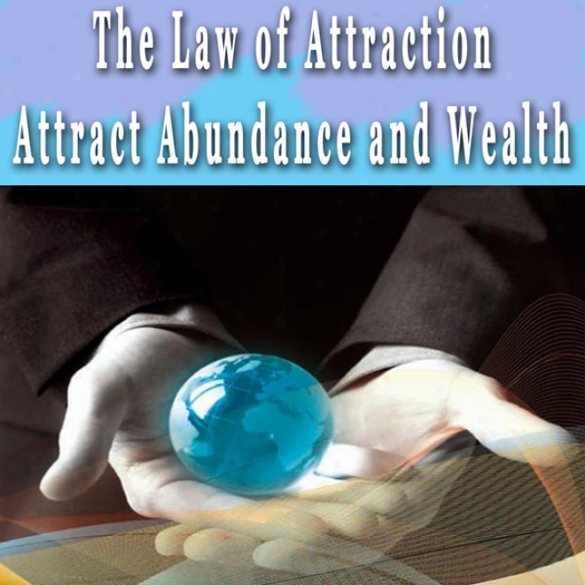 Law Of Attraction: Attracting Abundance And Wealth Hypnosis Collection (unabridged)