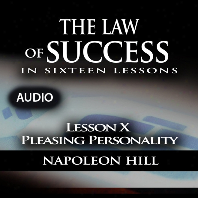 Law Of Success - Lesson X - Pleasing Personality (unabridged)