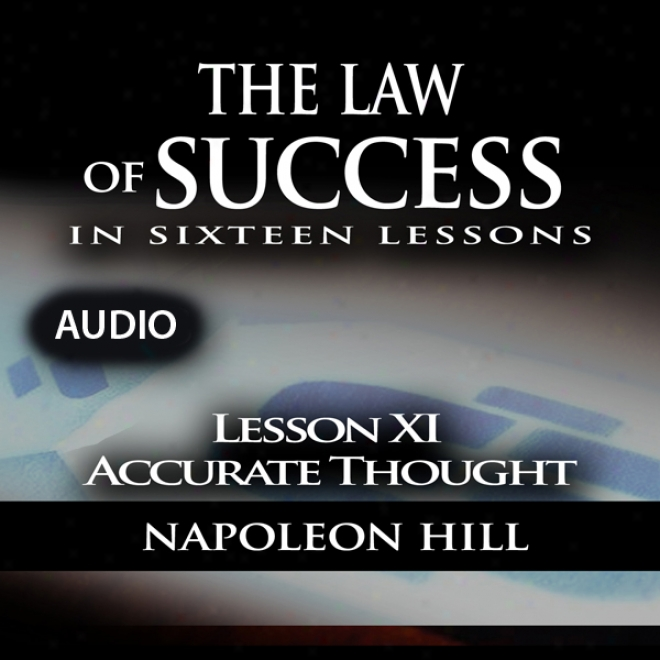 Law Of Success - Lesson Xi - Accurate Thought (unabridged)