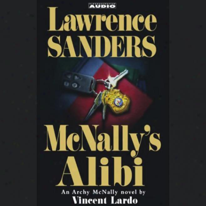 Lawrence Sanders' Mcnally's Alibi: An Archy Mcnally Novel