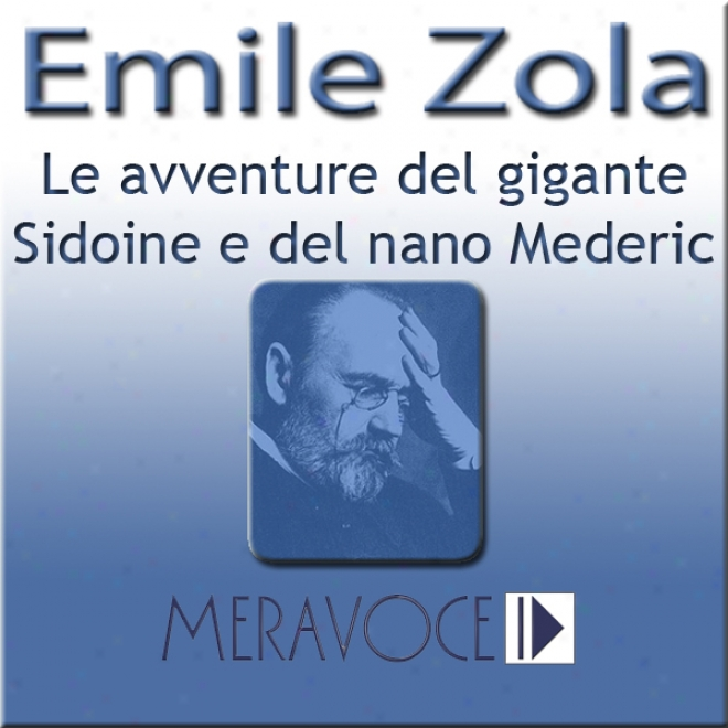 Le Avventure Del Gigante Sidoine E Del Nano Mederic: Romanzo [selected Stories From Zola]