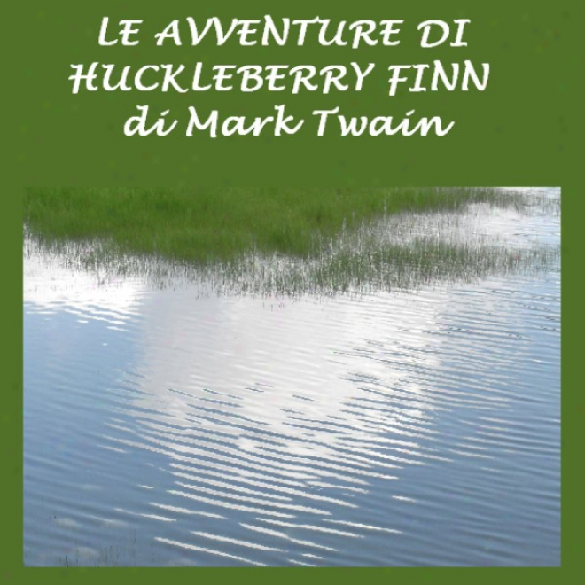 Le Avventure Di Huckleberry Finn [adventures Of Huckleberry Finn] (unabridged)