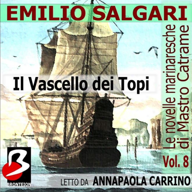 Le Novelle Marinaresche, Vol. 08: Il Vascello Di Topi [the Seafaring Novels, Vol. 8: Ship Of Rats] (unabridged)
