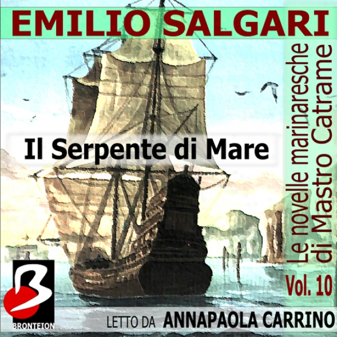Le Novelle Marinaresche Vol. 10: Il Serpente Di Mare [the Seafaring Stories, Vol. 10: Thw Sea Serpent] (unabridged)