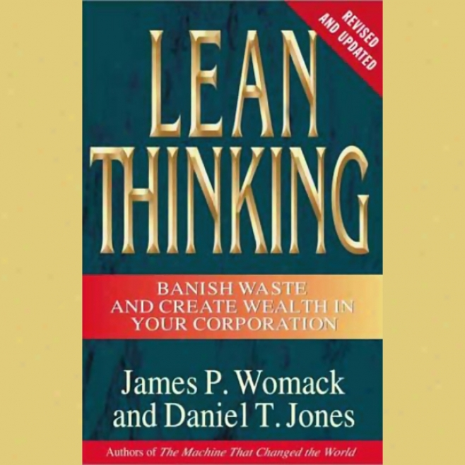 Lean Thinking: Exclude Dreary void And Create Wealth In Your Corporation, Revised And Updated