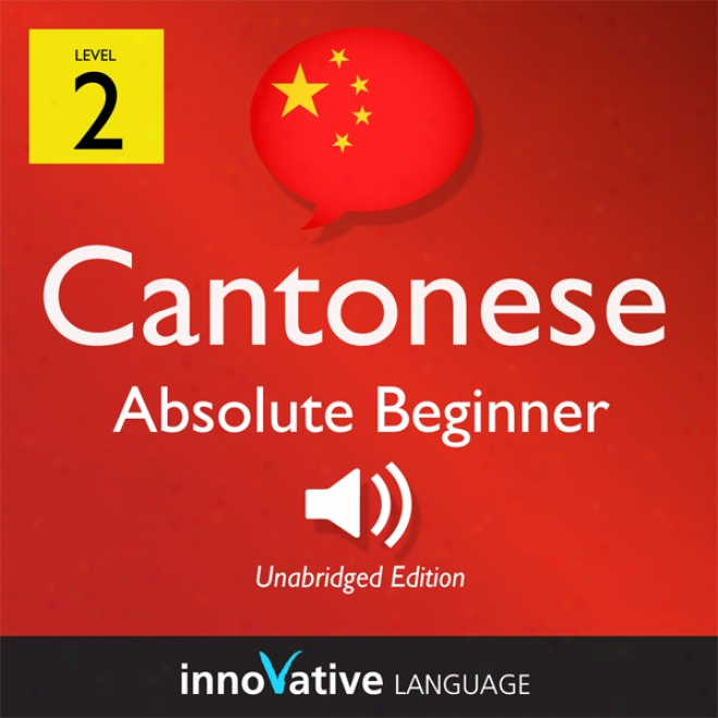 Leadn Cantonese - Level 2: Absolute Tyro Cantonese, Volume 1: Lessons 1-25