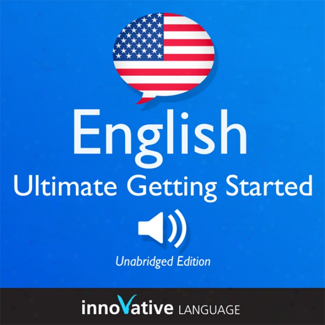 Learn English: Ultimate Getting Started Witg English Box Set, Lessons 1-55