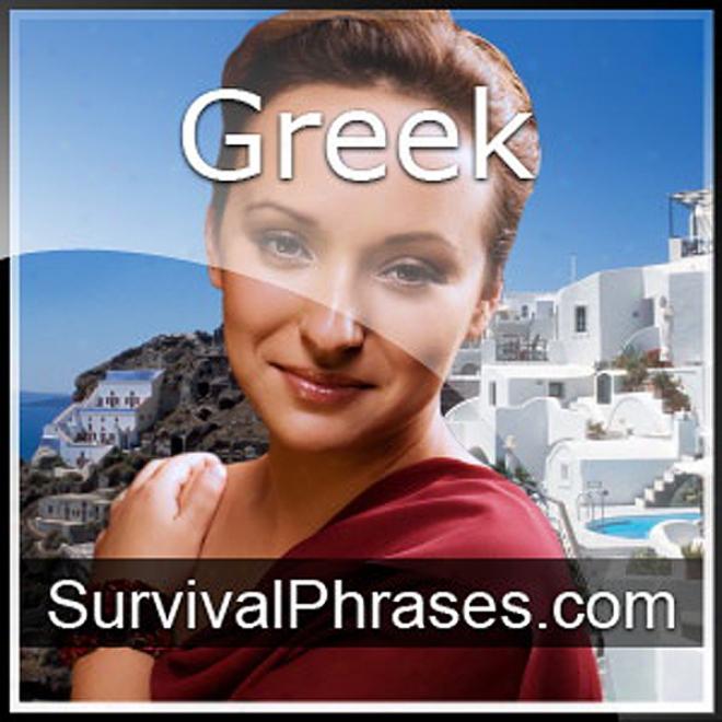 Learn Greek - Survival Phrases Greek, Vloume 2: Leswons 31-60 (unabridged)
