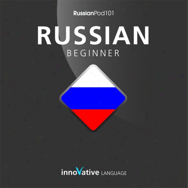 Learn Russian - Level 5: Upper Brginner Russian, Volume 1: Lessons 1-25 (unabridyed)