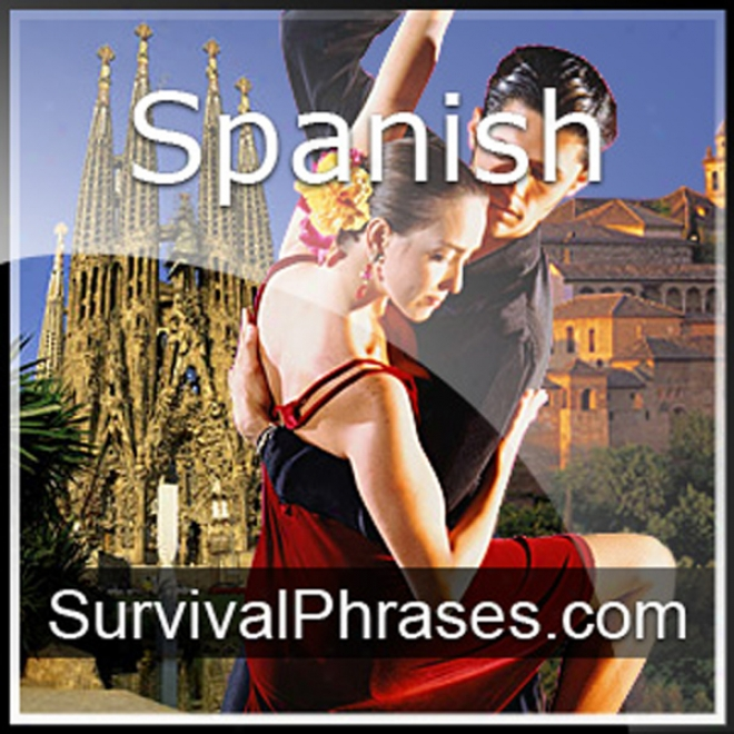 Learn Spanish - Survival Phrases Spanish, Volume 1: Lessons 1-30 (unabridged)