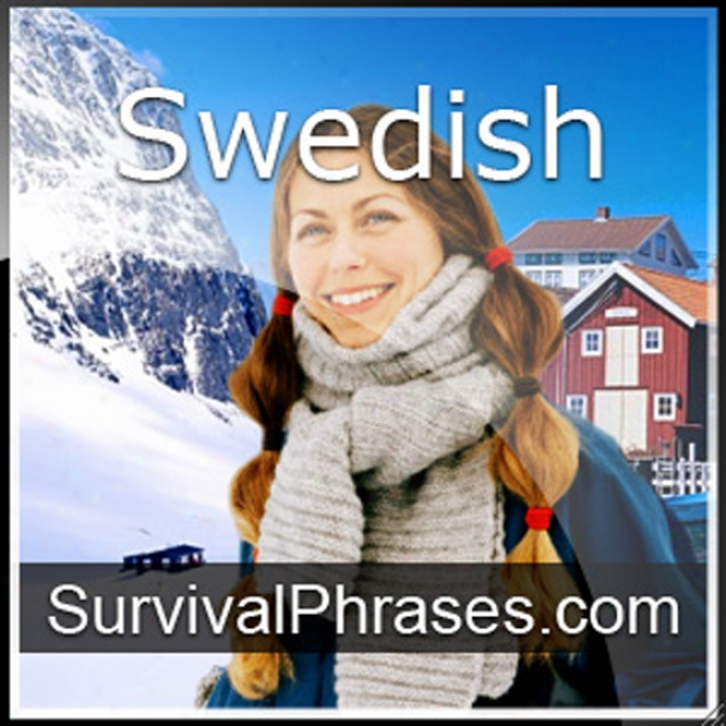 Learn Swedish - Survival Phrases Swedish, Volume 2: Lessons 31-60 (unabridged)