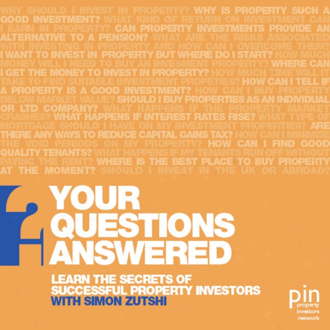 Learn The Secrets Of Successful Property Investors: Your Questions Answered (unabridged)