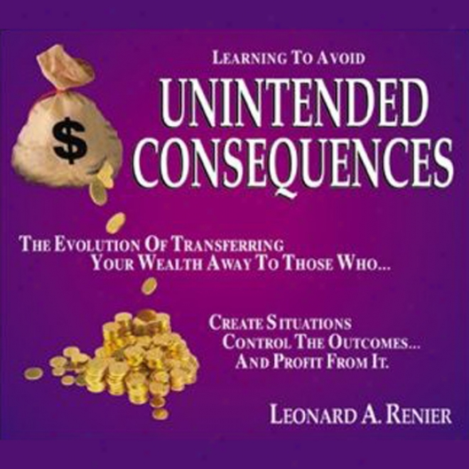 Learning To Avoid Unintended Consequences (unabridged)
